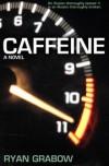 Caffeine - Ryan Grabow