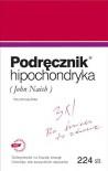 Podręcznik hipochondryka - John Naish