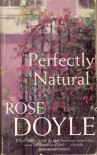Perfectly Natural - Rose Doyle