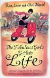 The Fabulous Girl's Guide to Life - Kim Izzo;Ceri Marsh