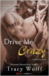 Drive Me Crazy - Tracy Wolff