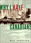 Why I Hate Canadians - Will Ferguson