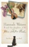 Hannah Waters and the Daughter of Johann Sebastian Bach - Barbara Kathleen Nickel