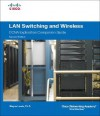 LAN Switching and Wireless, CCNA Exploration Companion Guide - Wayne Lewis