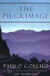 The Pilgrimage - a Contemporary Quest for Ancient Wisdom - Alan Clarke, Paulo Coelho