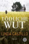 Tödliche Wut  - Helga Augustin, Linda Castillo