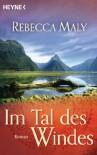 Im Tal des Windes: Roman - Rebecca Maly