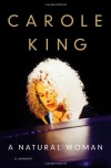 A Natural Woman: A Memoir - Carole King