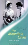 The Midwife's Child (Mills & Boon Medical) - Sarah Morgan