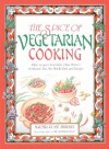 The Spice of Vegetarian Cooking: Ethnic Recipes from India, China, Mexico, Southeast Asia, the Middle East, and Europe - Steven Foster