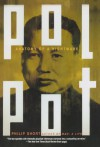 Pol Pot: Anatomy of a Nightmare - Philip Short