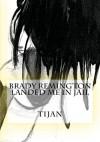 Brady Remington Landed Me in Jail - Tijan