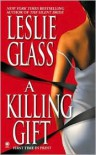A Killing Gift - Leslie Glass