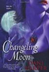Changeling Moon - Dani Harper