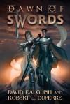 Dawn of Swords - David Dalglish, Robert J. Duperre