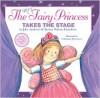 The Very Fairy Princess Takes the Stage - Julie Andrews, Emma Walton Hamilton, Christine Davenier, Julie Andrews Edwards
