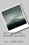 Reapers, Inc.- Rogue Reaper - B. L. Newport