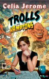 Trolls in the Hamptons - Celia Jerome