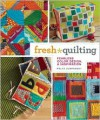 Fresh Quilting: Fearless Color, Design, and Inspiration - Malka Dubrawsky