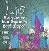 Lio: Happiness Is a Squishy Cephalopod - Mark Tatulli
