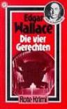 Die vier Gerechten. Kriminalroman. - Edgar Wallace