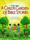 A Child's Garden of Bible Stories - Arthur William Gross, Marilynn Barr