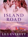 Island Road: The Billionaire Brothers - Lily Everett