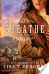 Breathe: A Novel of Colorado - Lisa Tawn Bergren
