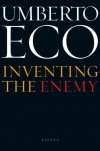 Inventing the Enemy: Essays - Umberto Eco