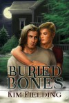 Buried Bones - Kim Fielding