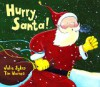 Hurry, Santa! - Julie Sykes, Tim Warnes