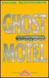 Ghost Motel - Jackie Manthorne