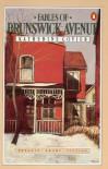 Fables Of Brunswick Avenue - Katherine Govier