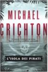 L'isola dei pirati - Michael Crichton, Gianni Pannofino