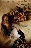 Falling to Ash - Karen Mahoney