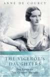 The Viceroy's Daughters: The Lives of the Curzon Sisters (Women in History) - ANNE DE COURCY