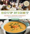 Soup Night: Recipes for Creating Community Around a Pot of Soup - Maggie Stuckey
