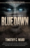 Scavenger: Blue Dawn (Scavenger #2) - Timothy C. Ward
