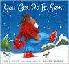 You Can Do It, Sam - Amy Hest,  Anita Jeram (Illustrator)
