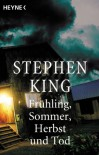 Frühling, Sommer, Herbst und Tod. Vier Kurzromane - Harro Christensen, Stephen King