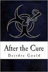 After the Cure - Deirdre Gould