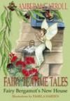 Fairy Bergamot's New House (Fairy Teatime Tales, #1) - Amber McCarroll, Pamela Harden