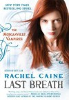 Last Breath: The Morganville Vampires - Rachel (Author) on Nov-01-2011 Hardcover Last Breath LAST BREATH by Caine