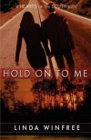 Hold on to Me  - Linda Winfree
