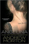 Angelina: An Unauthorized Biography - Andrew Morton