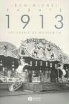 1913: The Cradle of Modernism - Jean-Michel Rabaté