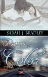 Dream In Color - Sarah J. Bradley