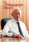 The Singapore Story: Memoirs of Lee Kuan Yew - Lee Kuan Yew