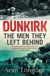 Dunkirk - The Men They Left Behind - Sean Longden
