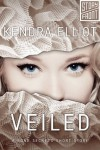 Veiled (A Short Story) - Kendra Elliot